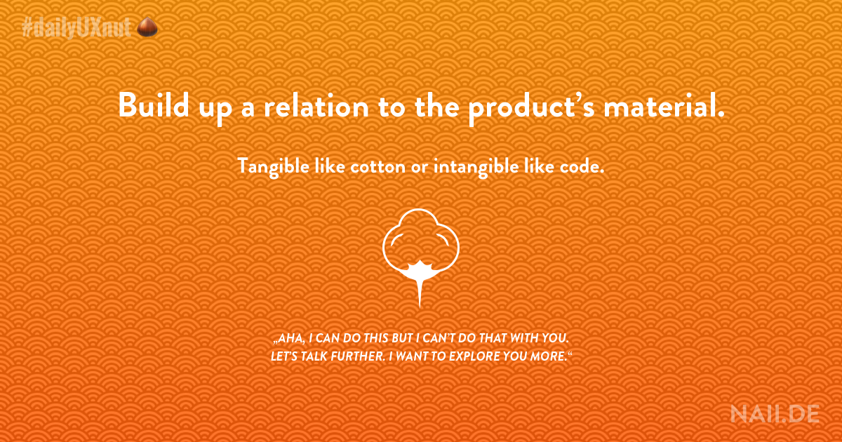 DailyUXnut 049: Build up a relation to the product's material