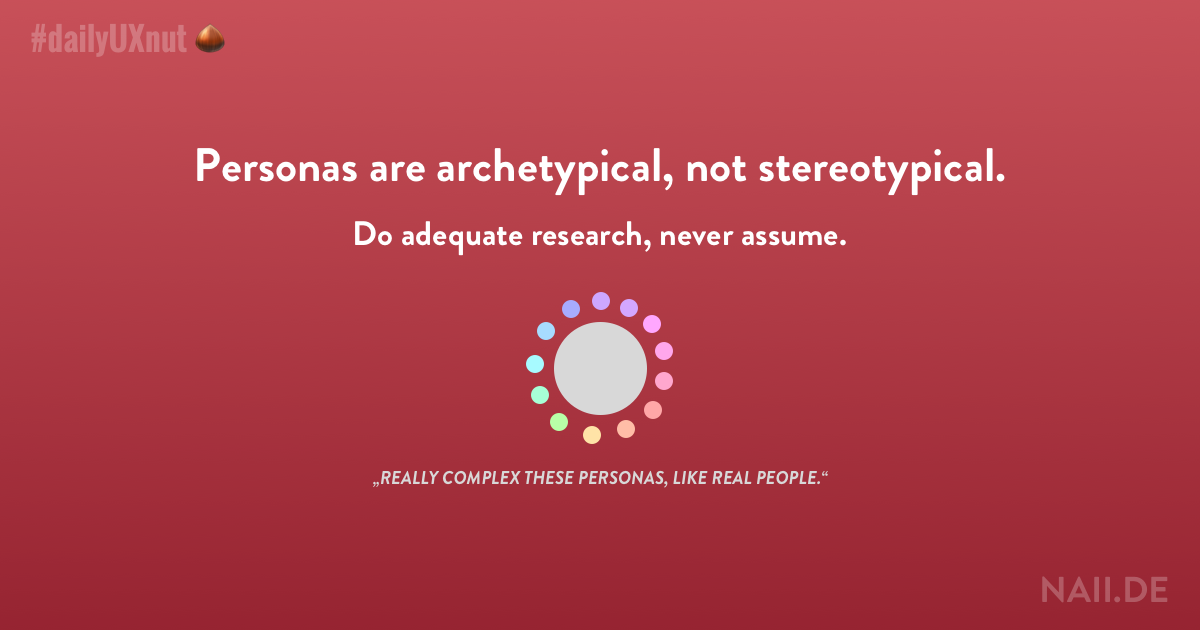 DailyUXnut 051: Personas are archetypical, not stereotypical.