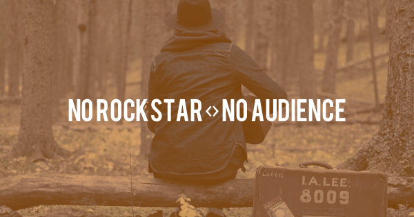 You're The Rockstar Nobody Listens To