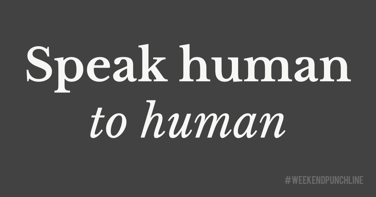 Speak human to human